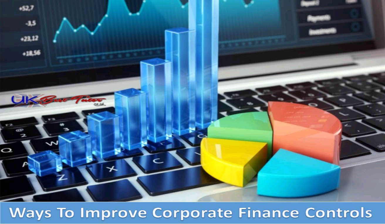 Ways To Improve Corporate Finance Controls